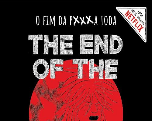 HQ da série The End of The F**king Word, será lançada