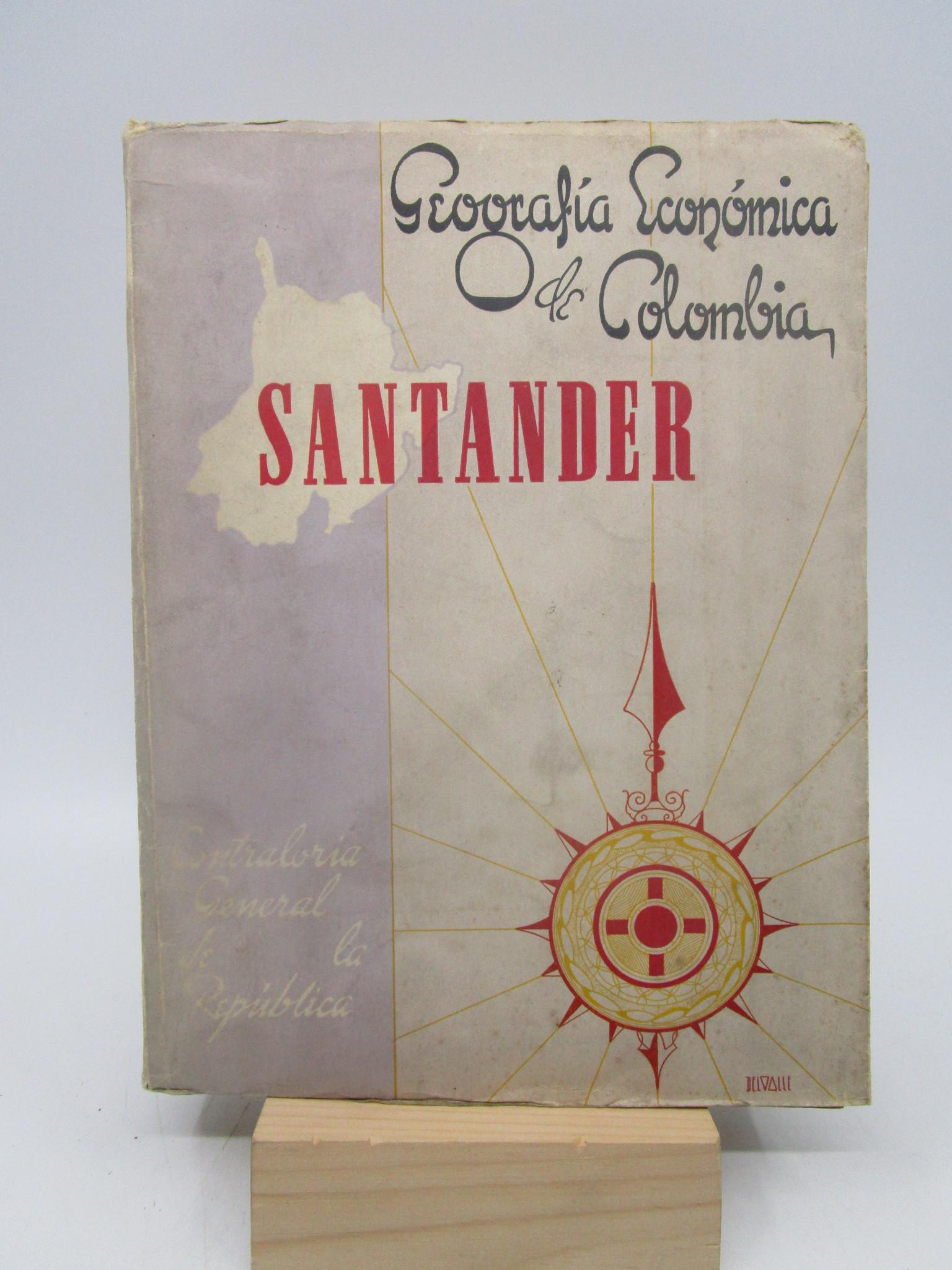 Image for Geografia Economica de Colombia Tomo VIII Santander (Economic Geography of Columbia Volume 8 Santander)