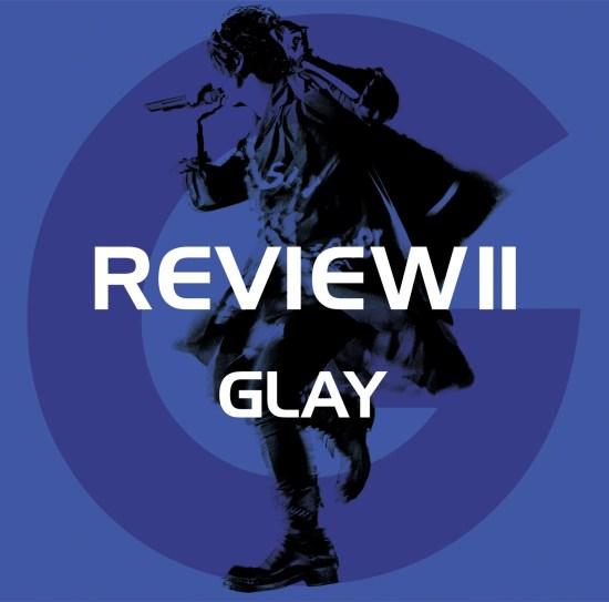[Album] GLAY – REVIEWII BEST OF GLAY