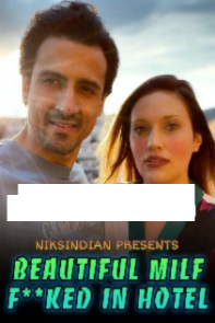 Beautiful-Milf-Fcked-in-Hotel-2021-Hindi-Niks-Indian-Short-Film-720p-Watch-Online