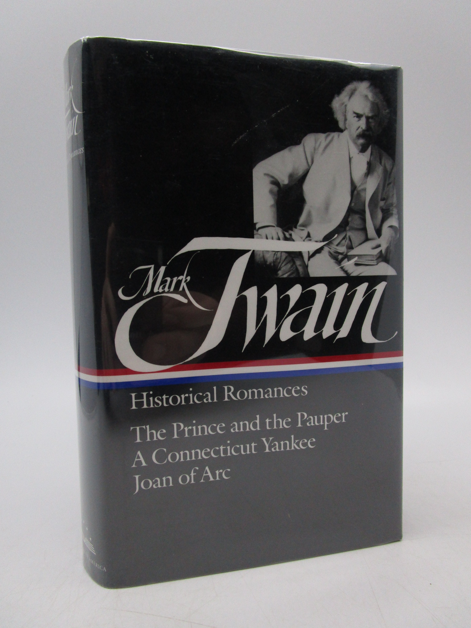 Image for Mark Twain: Historical Romances : Prince & the Pauper / Connecticut Yankee in King Arthur's Court / Personal Recollections of Joan of Arc (Library of America) First Printing