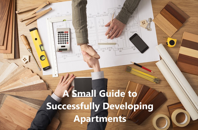 A Small Guide to Successfully Developing Apartments