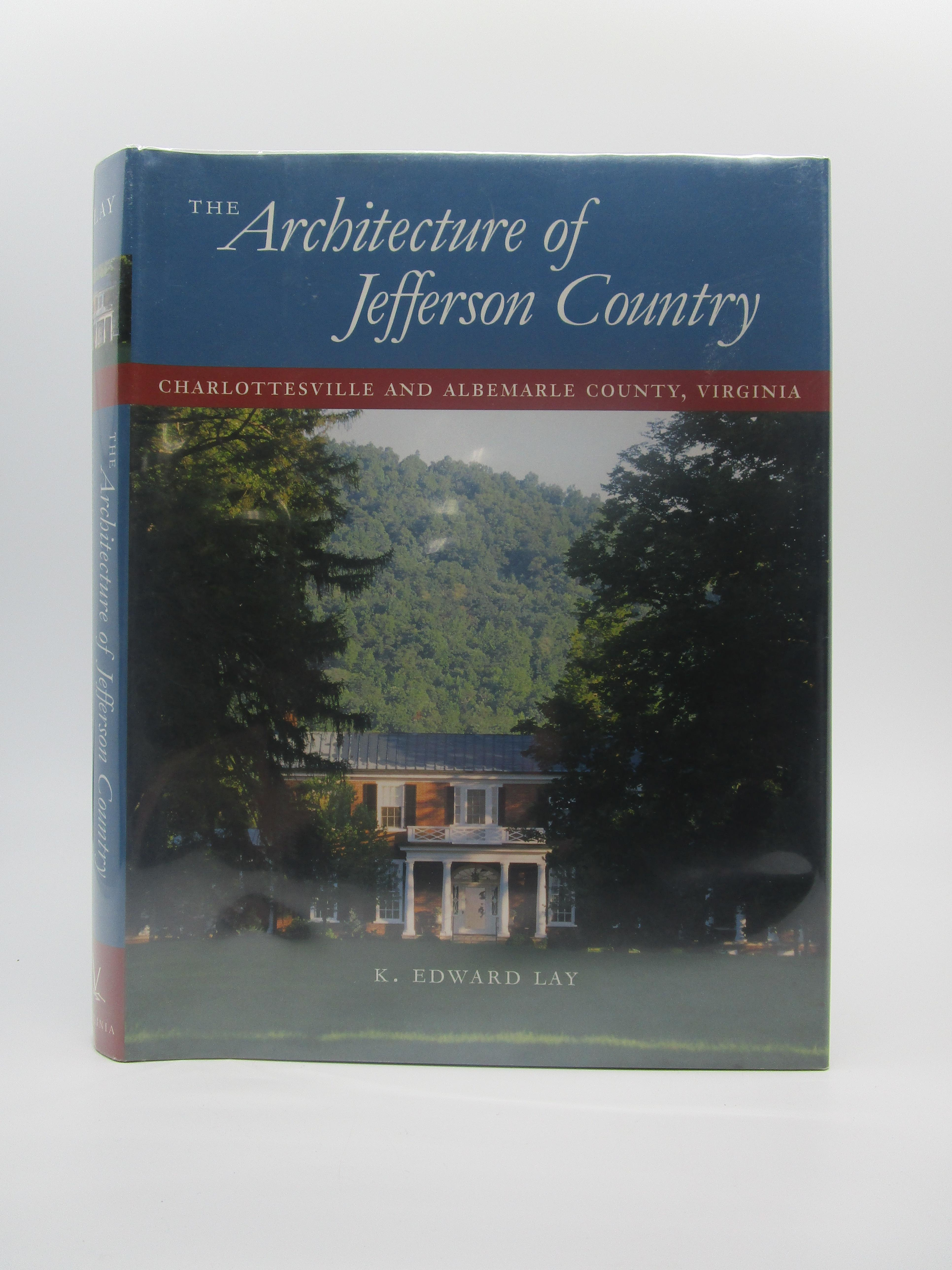 Image for The Architecture of Jefferson Country: Charlottesville and Albemarle County, Virginia (Inscribed by Author)