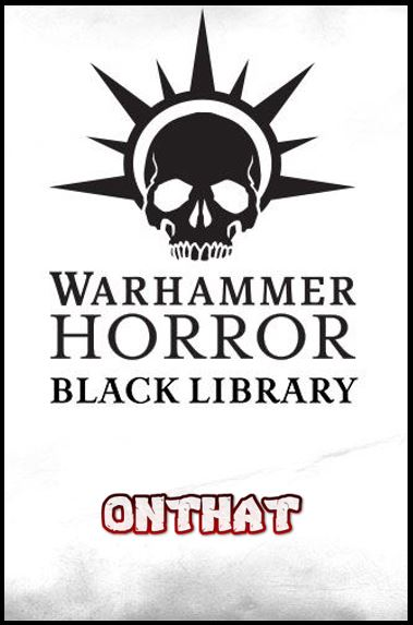 Warhammer Horror (Series) - Josh Reynolds, David Annandale, Phil Kelly, Alec Worley