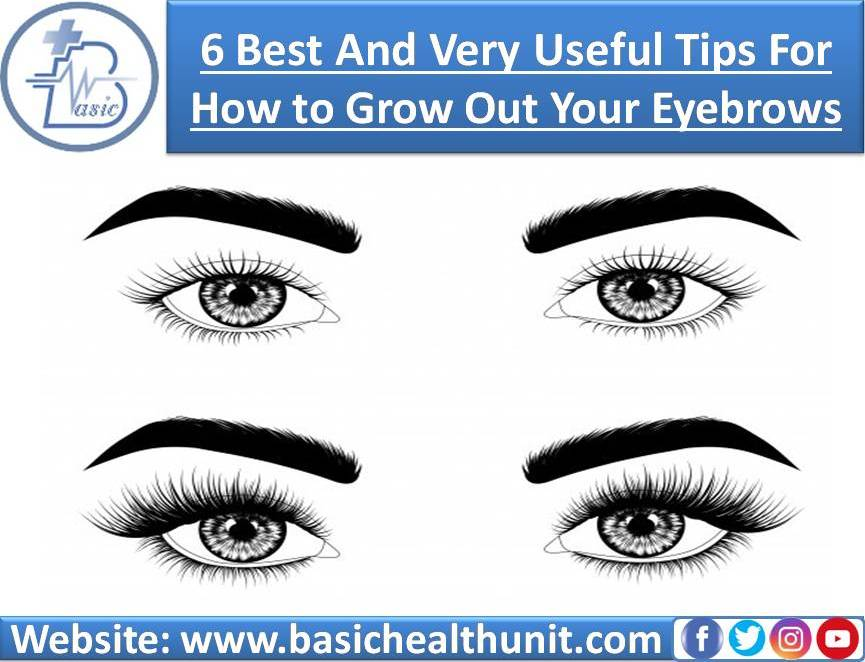 6 Best And Very Useful Tips For How to Grow Out Your Eyebrows Quickly