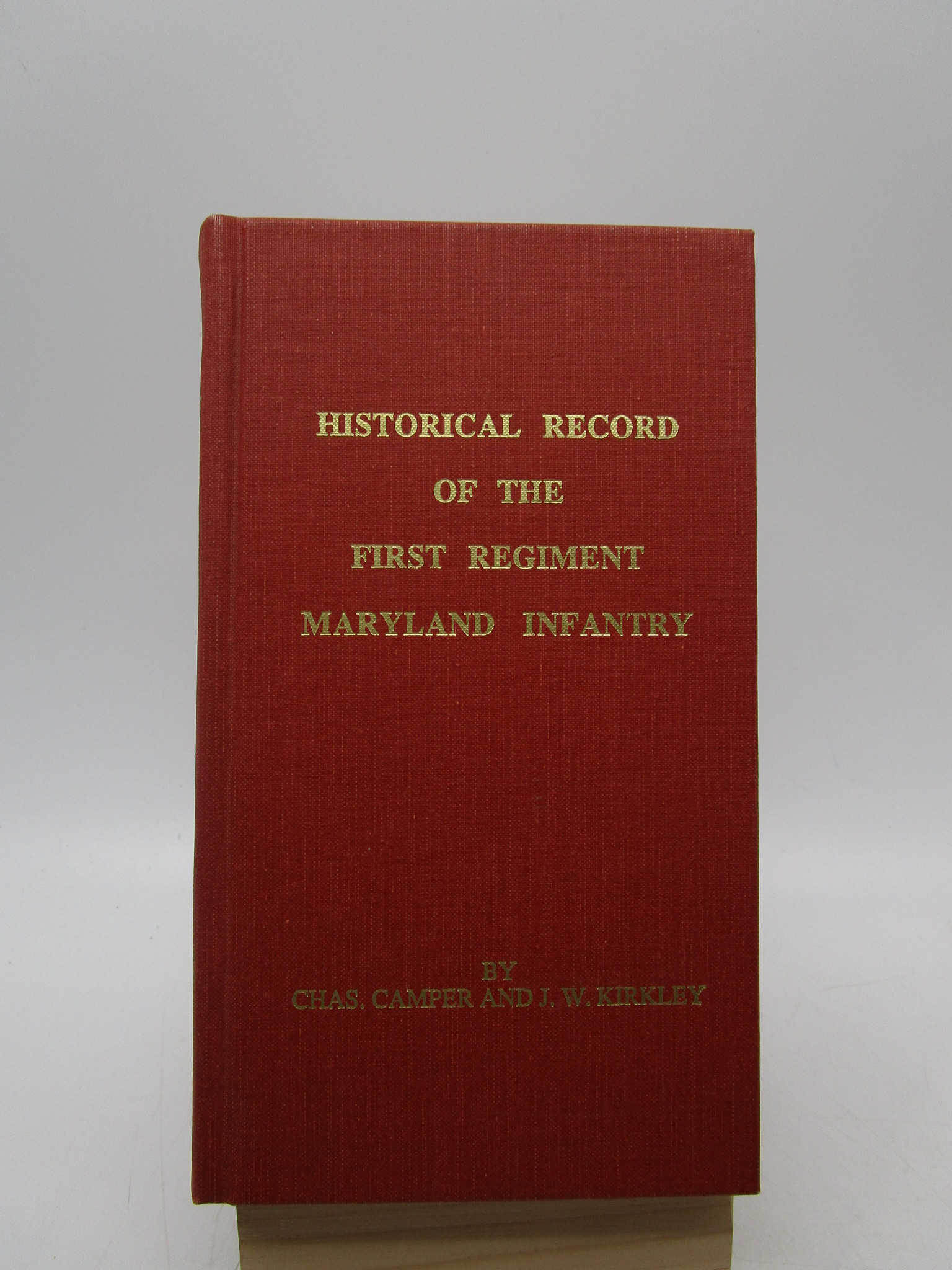 Image for Historical Record of the First Regiment Maryland Infantry