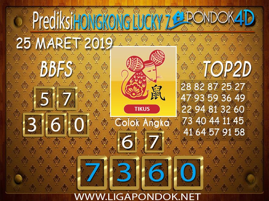 Prediksi Togel HONGKONG LUCKY 7 PONDOK4D 25 MARET 2019