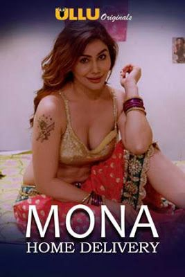 [18+] Mona Home Delivery (2019) Hindi [Season 01 Complete] 720p WEB-DL x265 AAC 1GB