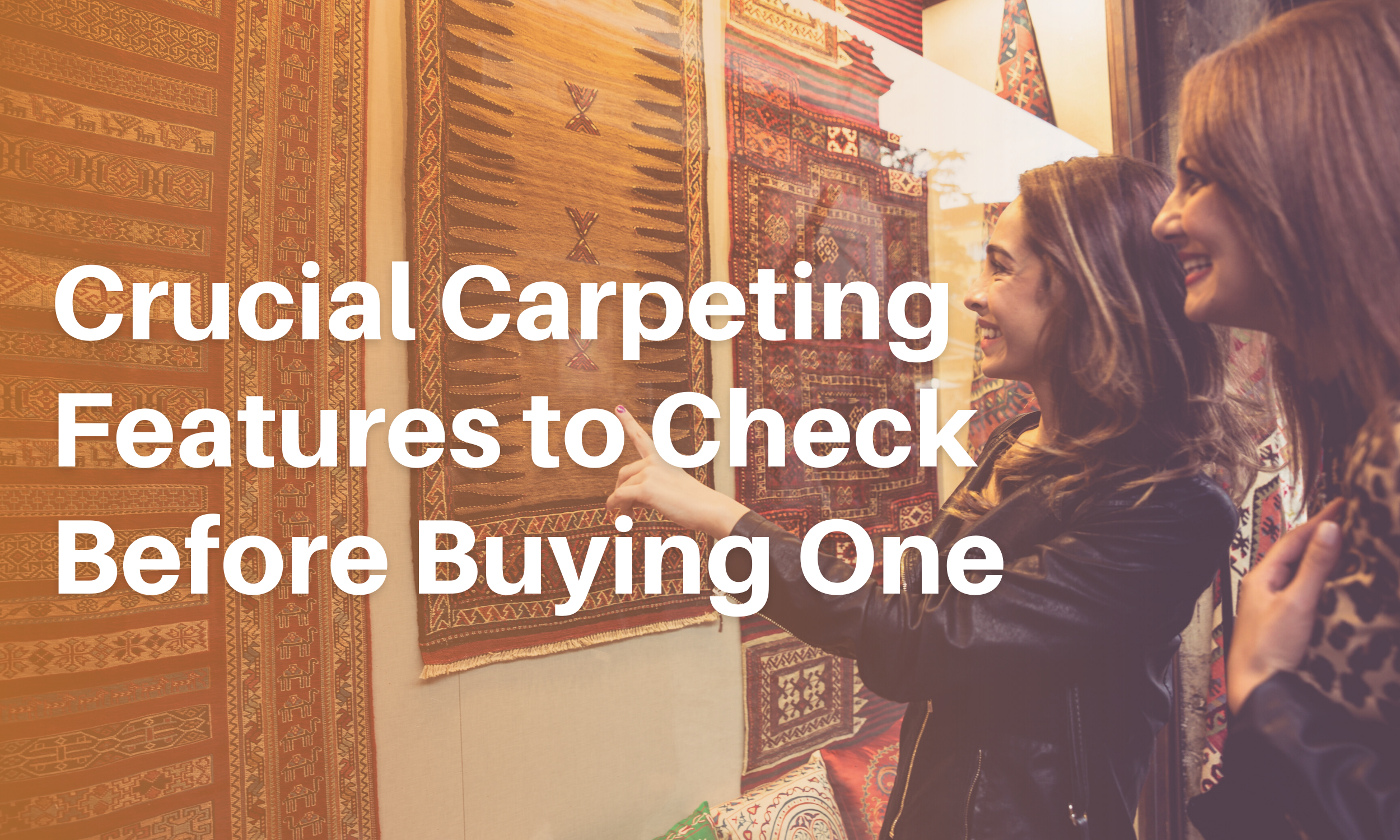 Crucial-Carpeting-Features-to-Check-Before-Buying-One