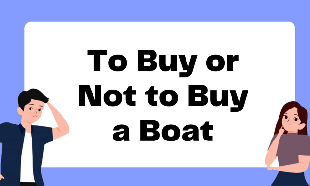 To-Buy-or-Not-to-Buy-a-Boat