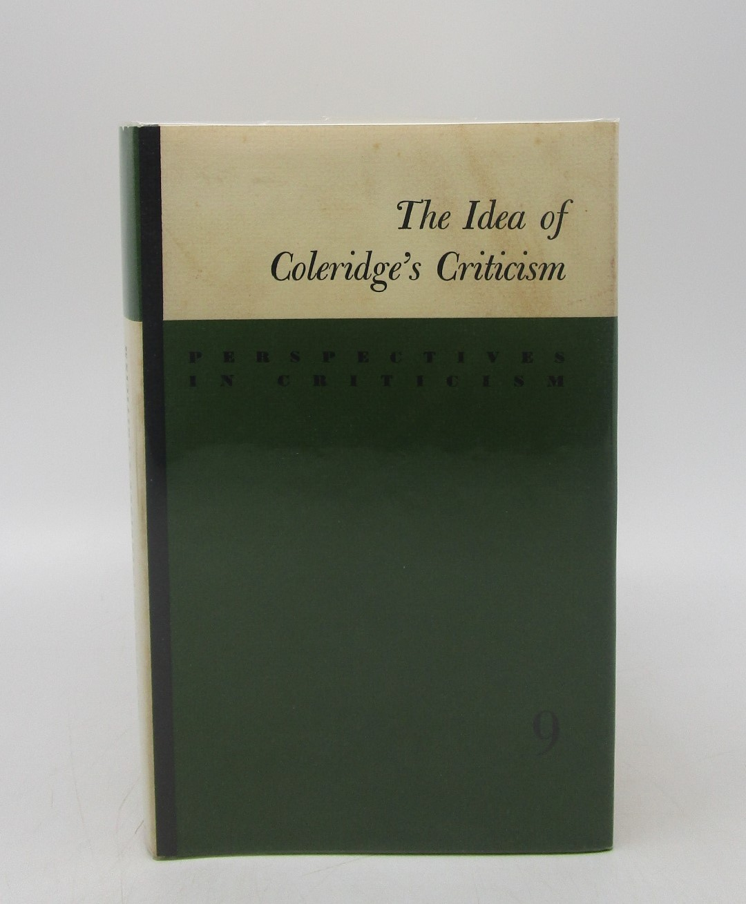 Image for The Idea of Coleridge's Criticism (vol 9 of Perspectives in Criticism ceries)