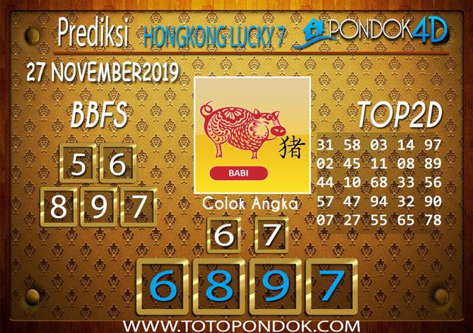 Prediksi Togel HONGKONG LUCKY 7 PONDOK4D 27 NOVEMBER 2019