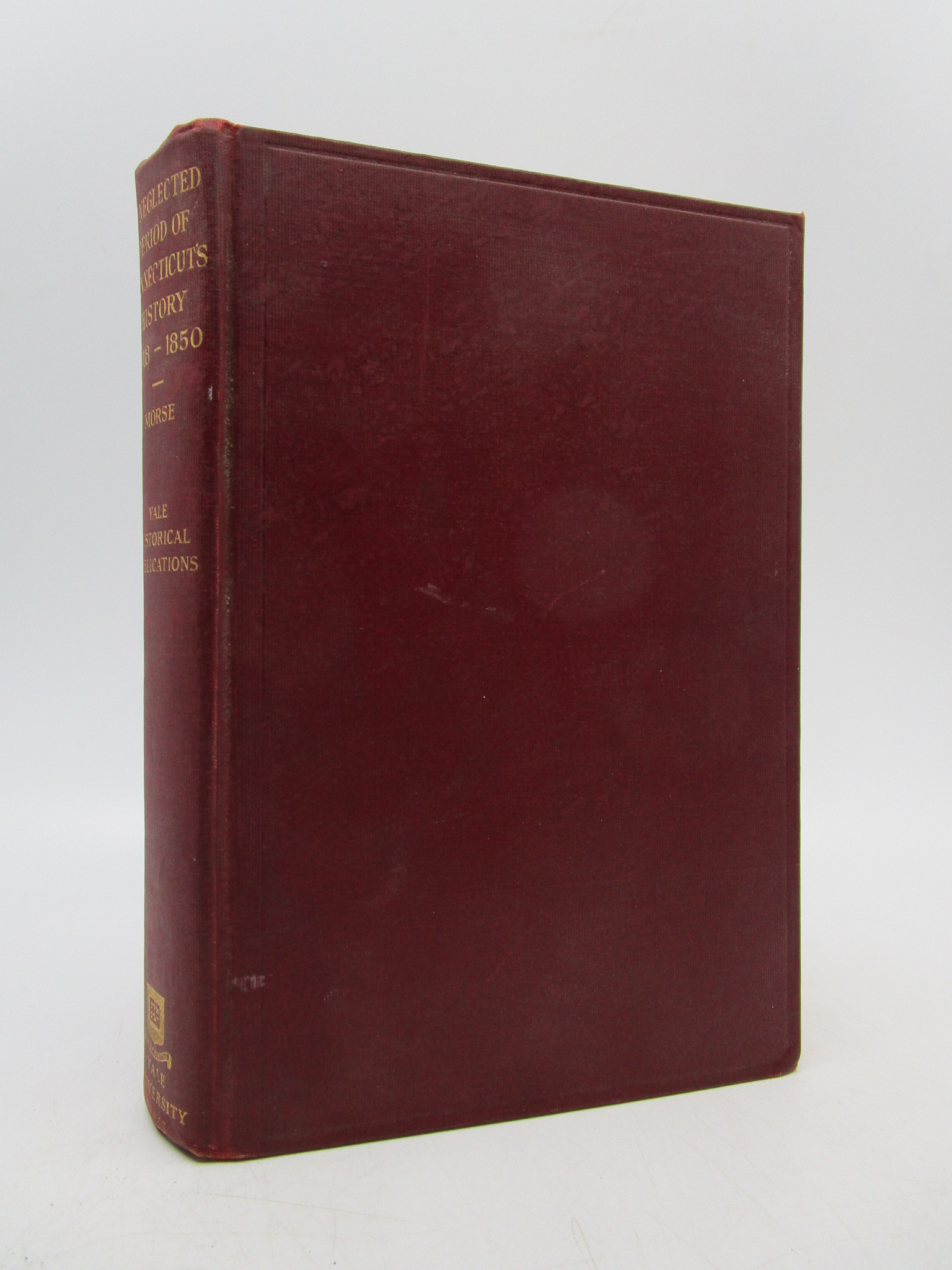 Image for A Neglected Period of Connecticut's History 1818-1850 (First Edition)