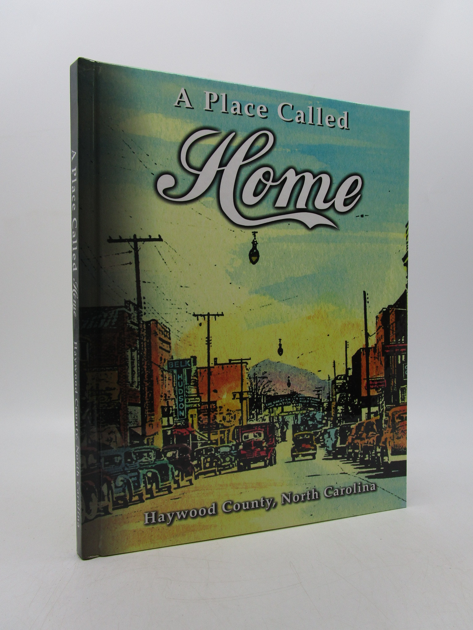 Image for A Place Called Home Haywood County, North Carolina (First Edition)