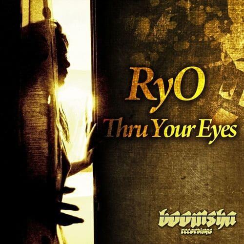 RyO - Thru Your Eyes