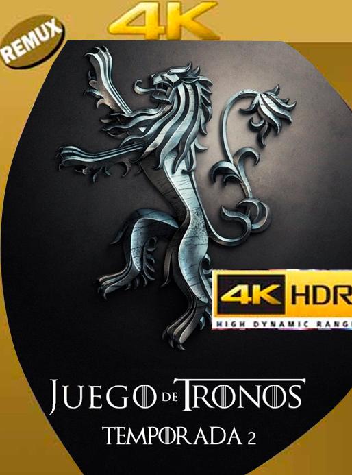 Game of thrones Temporada 2 4K REMUX 2160p UHD [HDR] Latino [GoogleDrive]  Orochimaru69