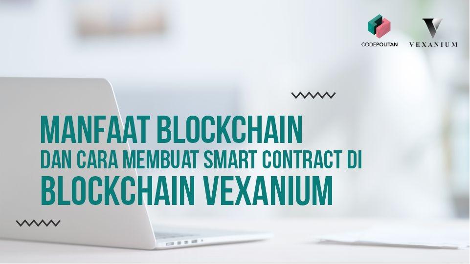 Codepolitan x Vexanium  Webinar: Cara Membuat Smart Contract di Blockchain Vexanium - CodePolitan.com
