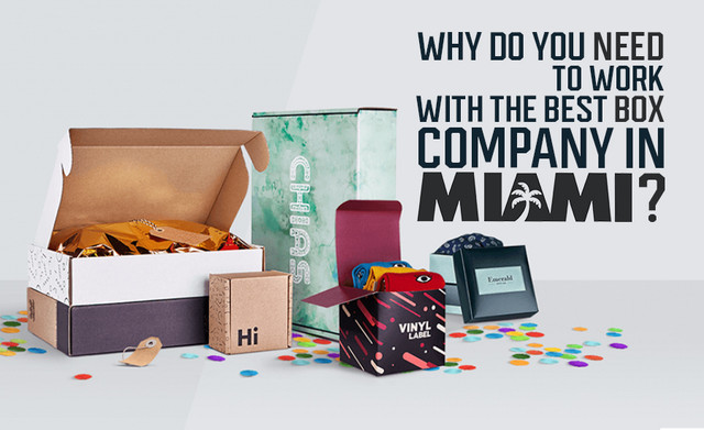 Why-do-You-Need-to-Work-with-the-Best-Box-Company-in-Miami