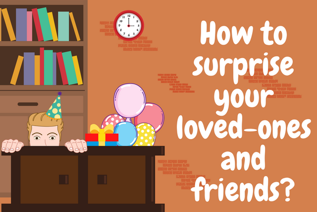 How-to-surprise-your-loved-ones-and-friends