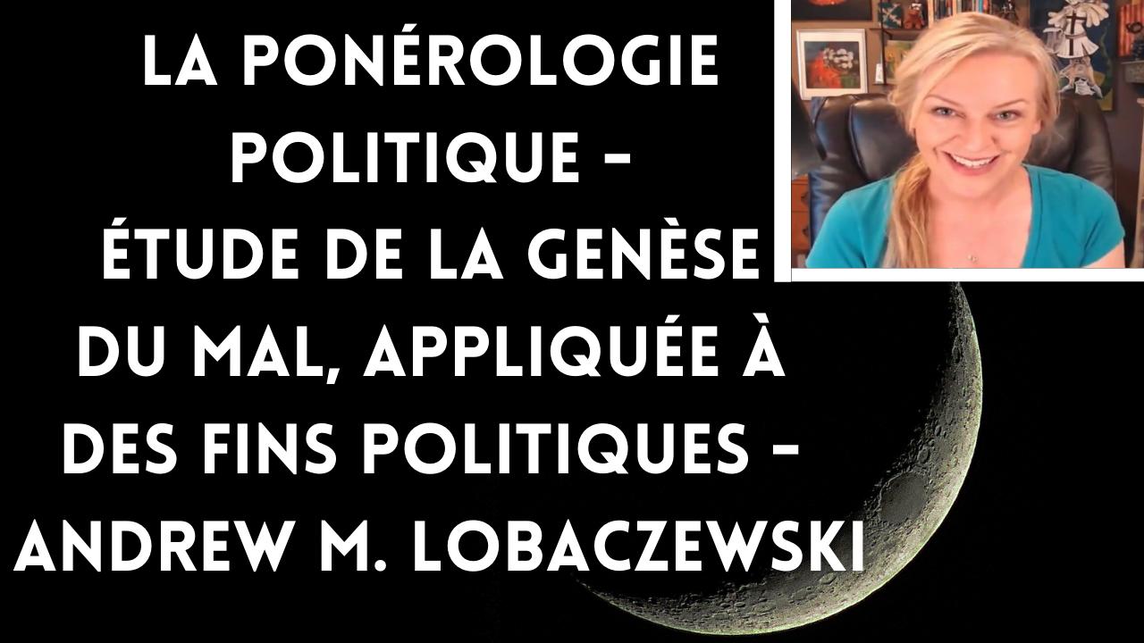 La ponérologie politique d'Andrew M. Lobaczewski avec Amazing Polly