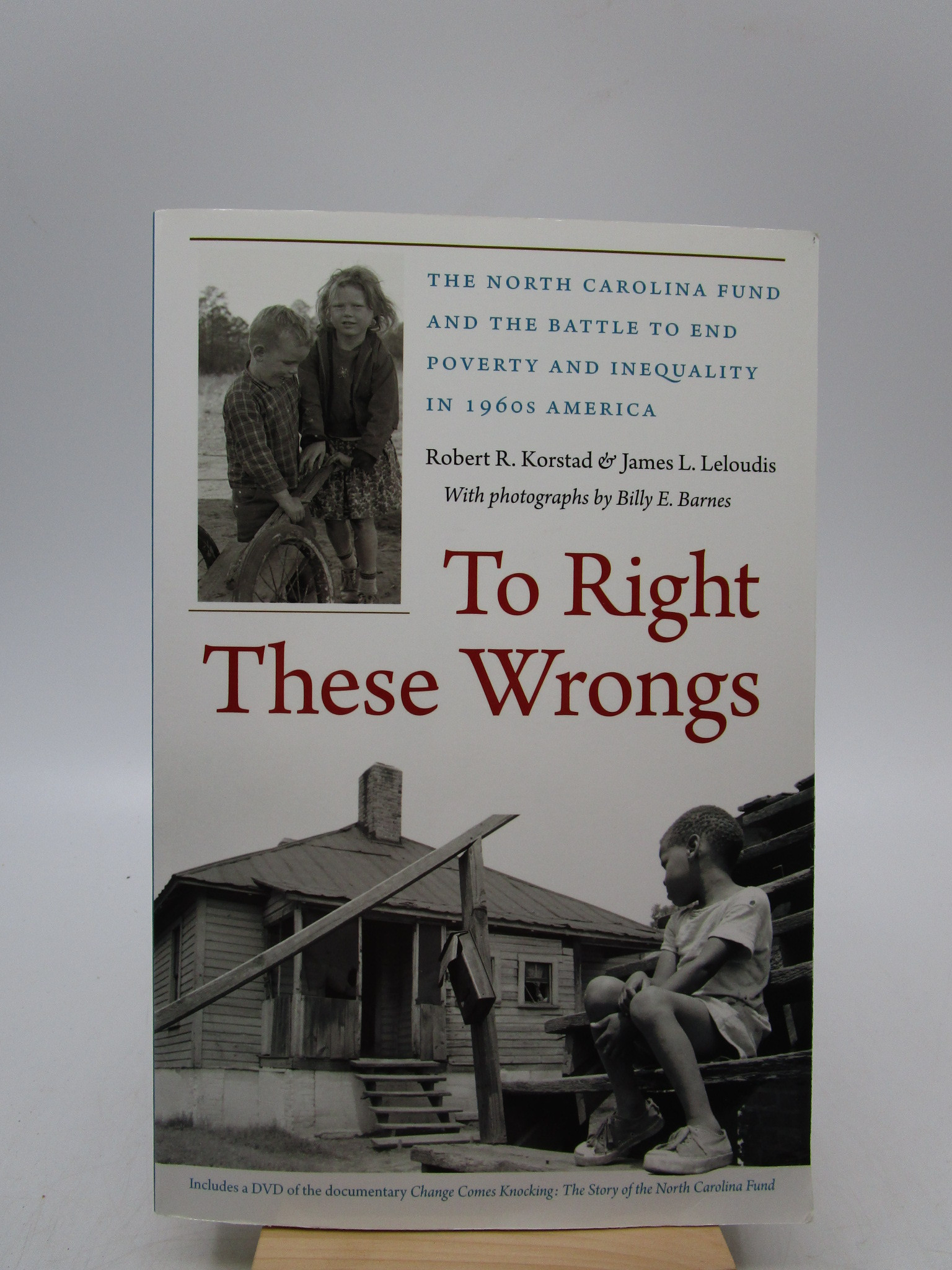 Image for To Right These Wrongs: The North Carolina Fund and the Battle to End Poverty and Inequality in 1960s America (Signed)