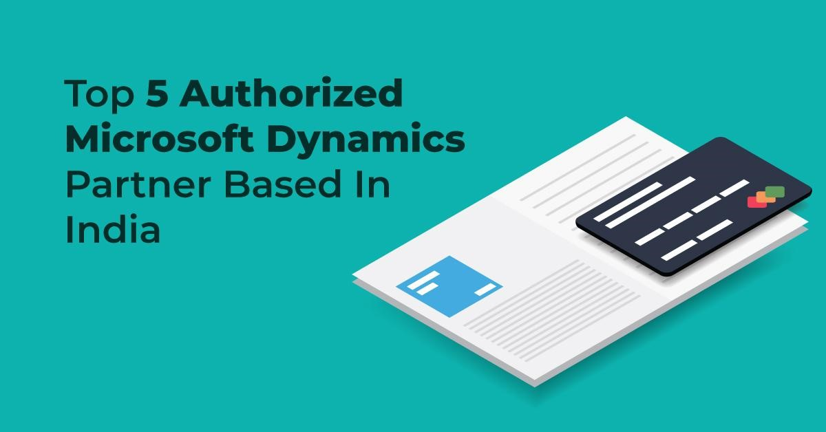 Top 5 Authorized Microsoft Dynamics Partner Based in India