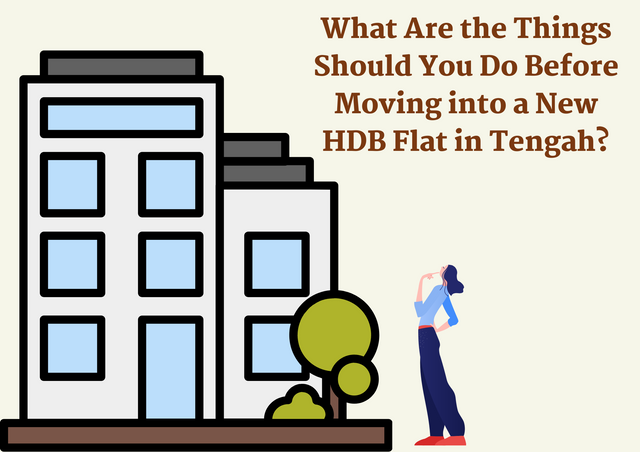 What-Are-the-Things-Should-You-Do-Before-Moving-into-a-New-HDB-Flat-in-Tengah