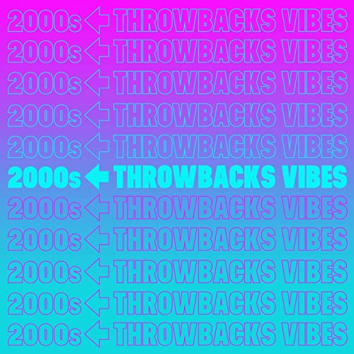 2000s-Throwbacks-Vibes.jpg