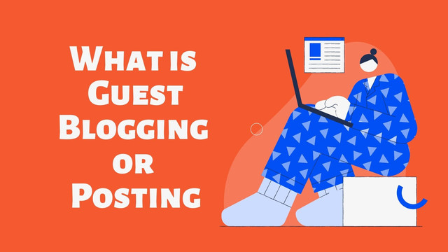 What is a guest blogging/posting?