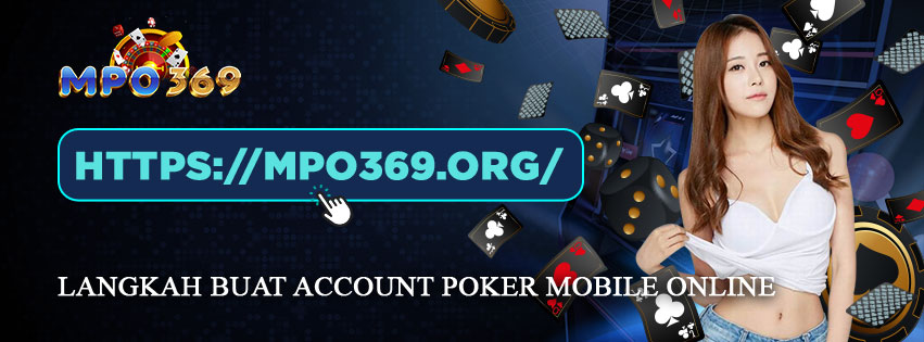 Langkah buat Account Poker Mobile Online