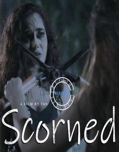 Scorned 2020 Nuefliks Original Hindi Short Film 720p HDRip 800MB | 300MB Download