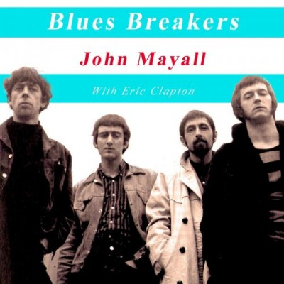 JOHN MAYALL, ERIC CLAPTON - BLUES BREAKERS JOHN MAYALL WITH ERIC CLAPTON (2019) mp3 320 kbps