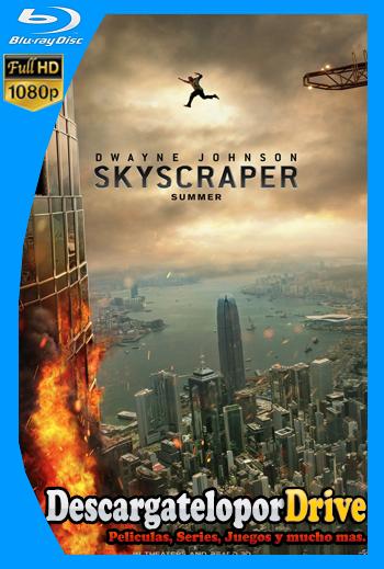 Rascacielos: rescate en las alturas (2018) [1080p] [Latino] [1 Link] [GDrive] [MEGA]