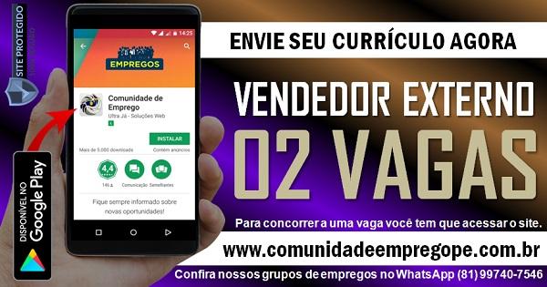 VENDEDOR EXTERNO, 02 VAGAS PARA RECIFE E REGIÃO METROPOLITANA