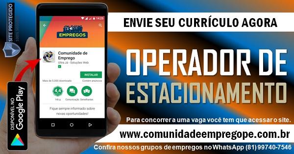 OPERADOR DE ESTACIONAMENTO/ MANOBRISTA, 10 VAGAS PARA RECIFE, OLINDA E JABOATÃO
