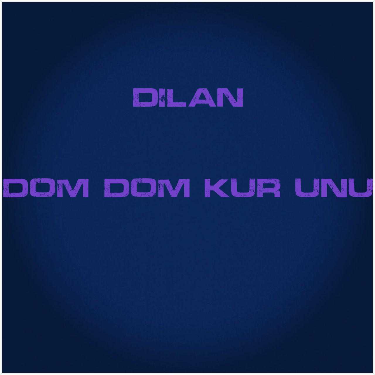 دانلود آهنگ جدید Dilan به نام Dom Dom Kurşunu