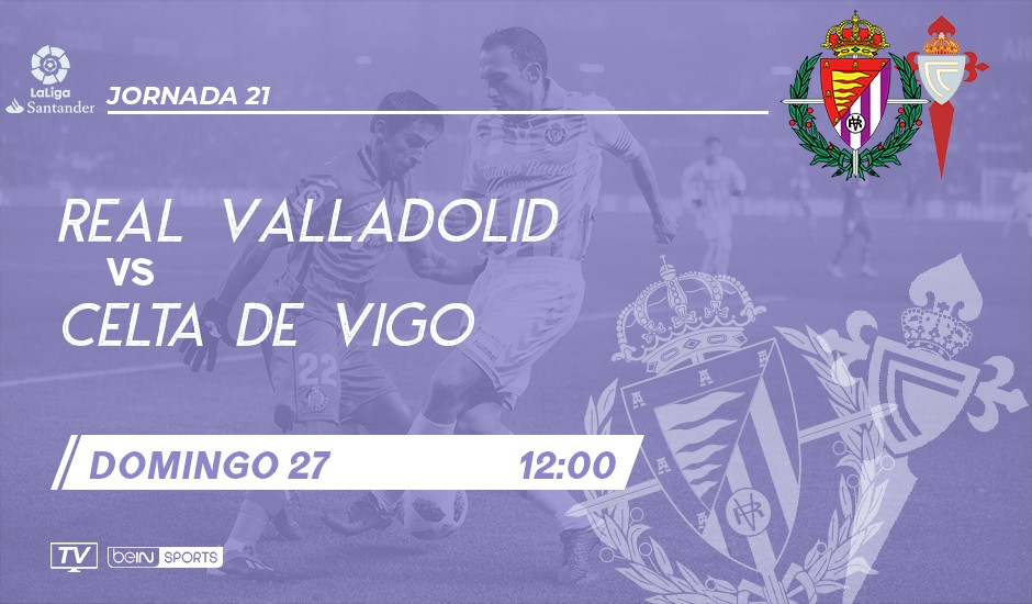 Real Valladolid - Real Club Celta de Vigo. Domingo 27 de Enero. 12:00 RVCF-RCCV