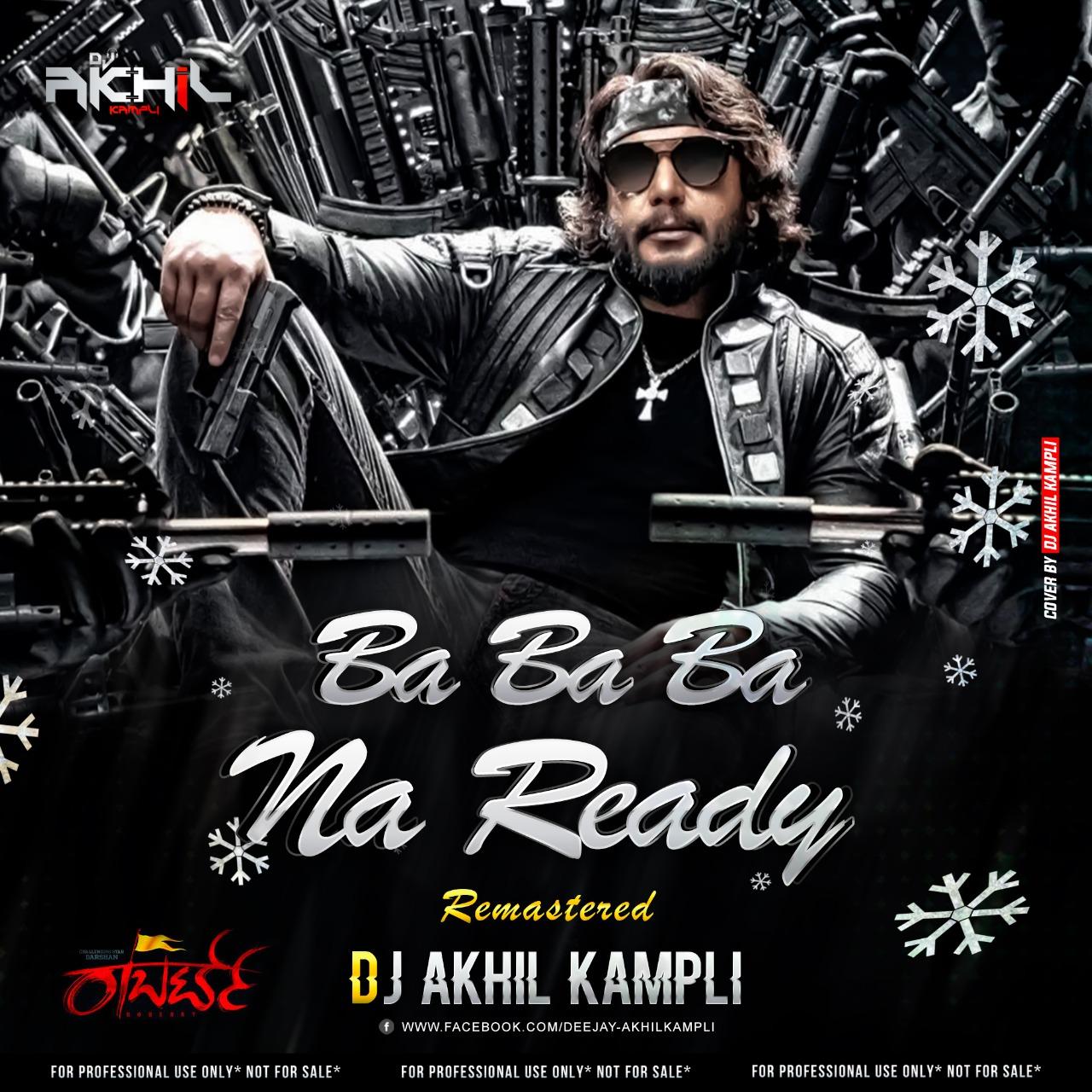 Ba Ba Ba Na Ready Remasterd Dj Akhil Kampli