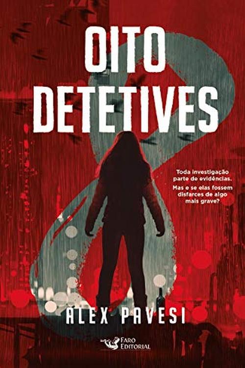 Resenha #368 Oito Detetives – Alex Pavesi @FaroEditorial