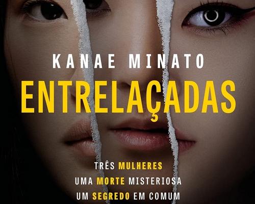 """@editoragutenberg lança esse mês """"Entrelaçadas"""" novo thriller da Kanae Minato"""
