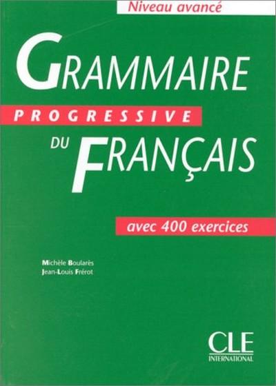 Grammaire Progressive Du Français- Niveau Avancé