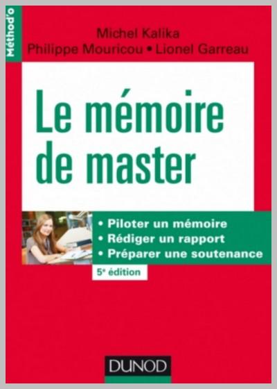 Le mémoire de master Piloter un mémoire, rédiger un rapport, préparer une soutenance