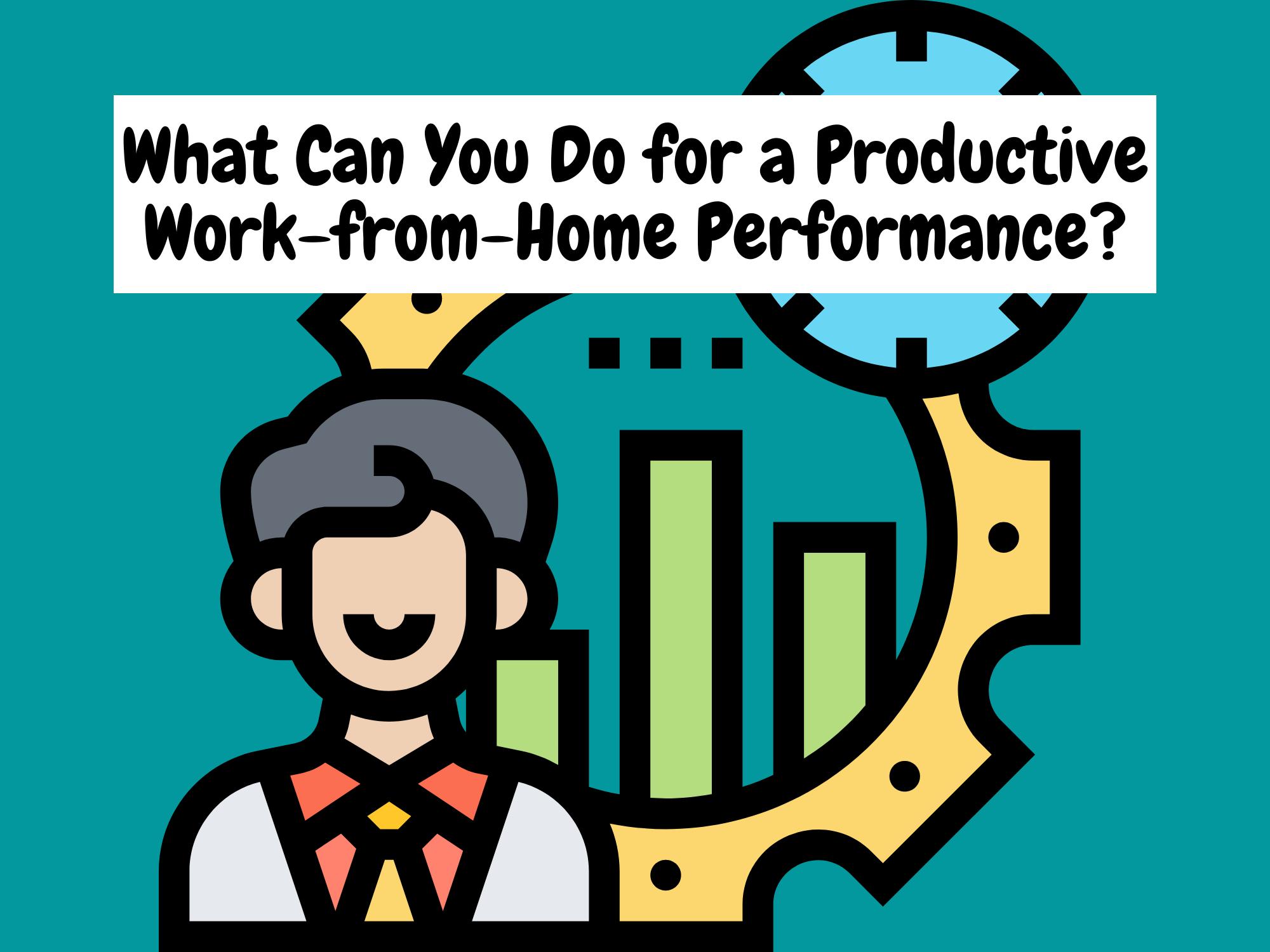 Apa-Dapat-Anda-Lakukan-untuk-Kinerja-Kerja-dari-Rumah-Produktif