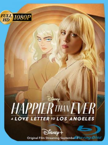Happier than Ever: Una Carta de Amor para Los Ángeles (2021) DSNP WEB-DL [1080p] Subtitulado [GoogleDrive]