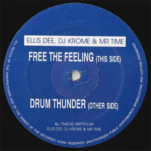 Download Ellis Dee, DJ Krome & Mr Time - Free The Feeling / Drum Thunder mp3