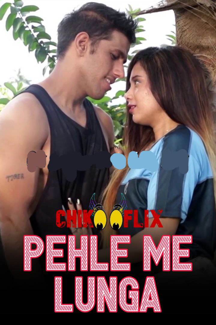 Pehle Me Lunga 2020 ChikooFlix Originals Hindi Short Film 720p HDRip 220MB Download