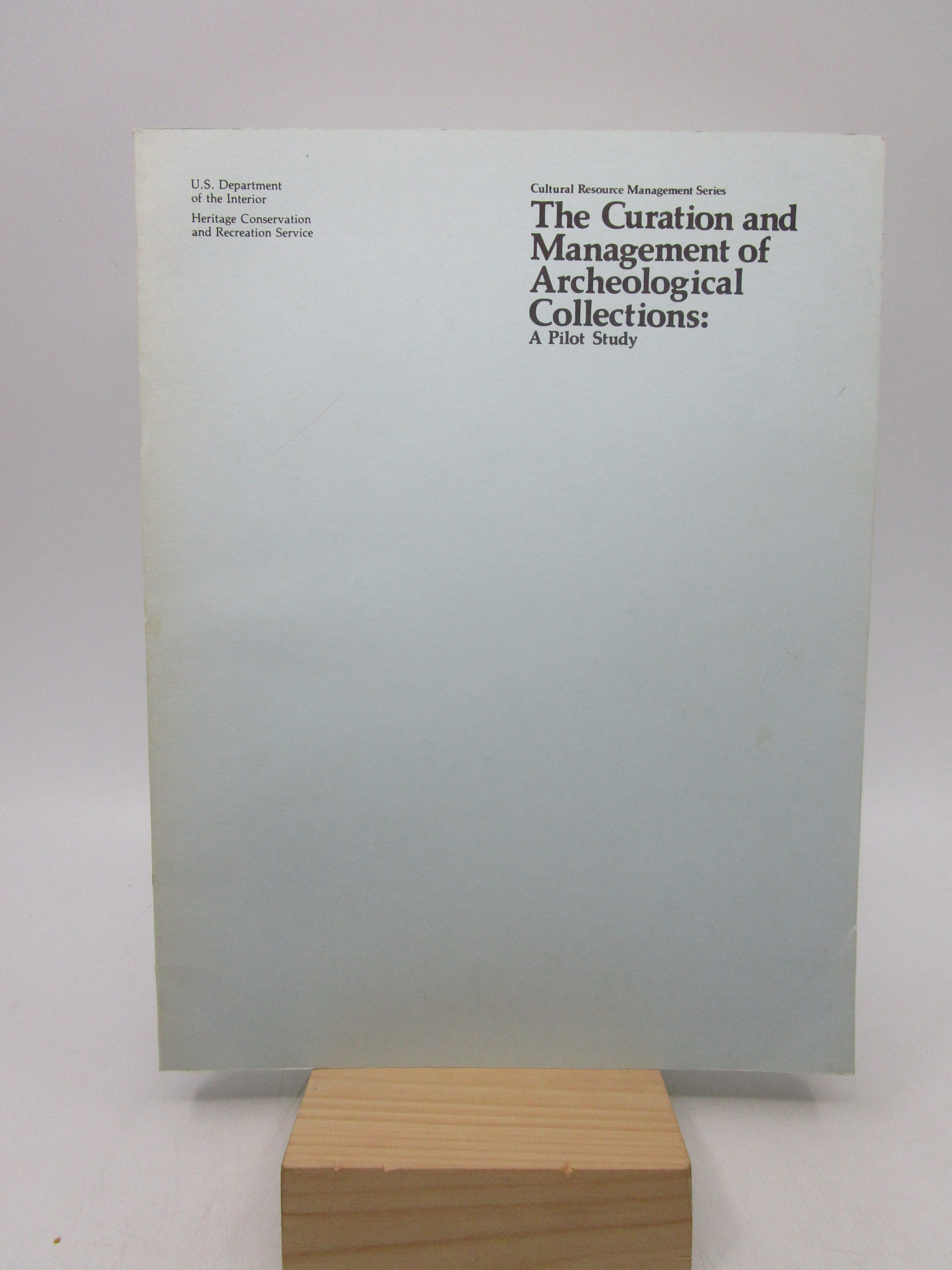 Image for The Curation and Management of Archeological Collections: a Pilot Study (First Edition)