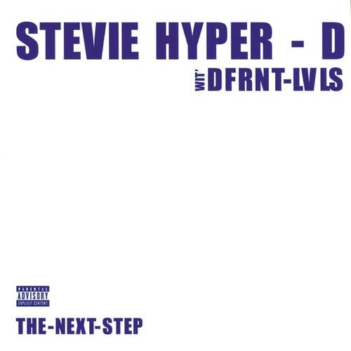 Download Stevie Hyper D wit' Dfrnt Lvls - The Next Step mp3