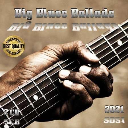 VA - Big Blues Ballads [2CD] (2021)
