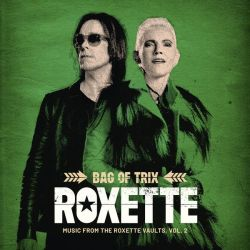 Roxette - Bag Of Trix Vol. 2 (Music From The Roxette Vaults) (2020)
